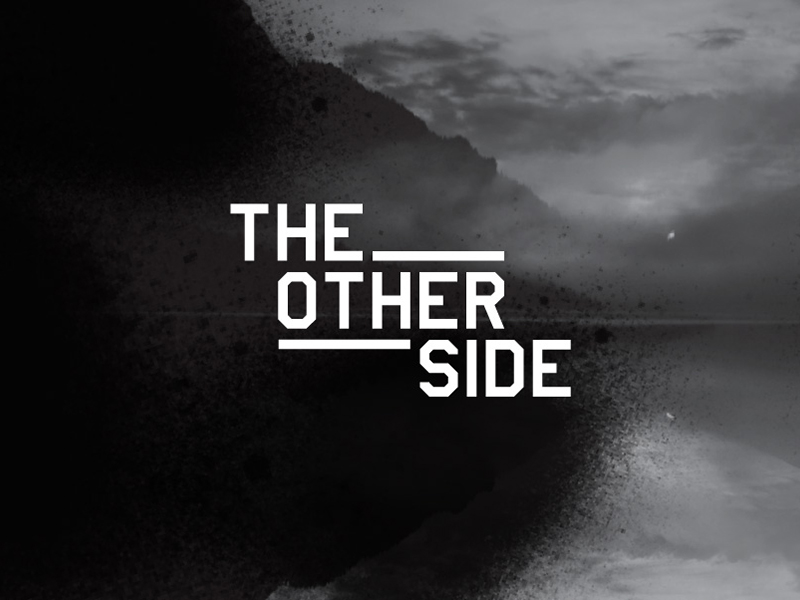 "Welcome to ""The Other Side"""